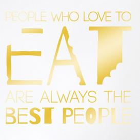 image-Julia Child People Who Love to Eat Are Always the Best People Wall Sticker Happy Larry Colour: Shiny Gold