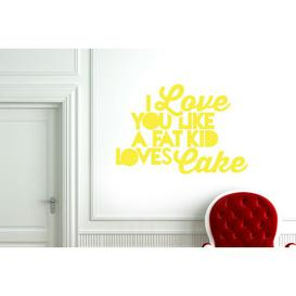 image-I Love You Like a Fat Kid Loves Cake Wall Sticker East Urban Home Colour: Bright Yellow, Size: Large