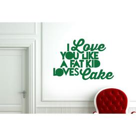 image-I Love You Like a Fat Kid Loves Cake Wall Sticker East Urban Home Colour: Green, Size: Medium