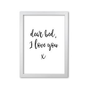 image-Dear Bed, I Love You - Typography Print East Urban Home Format: White Grain Frame, Size: 60 cm H x 42 cm W x 5 cm D