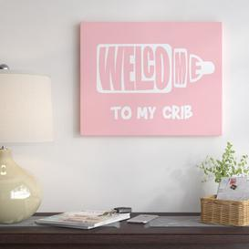 image-'Welcome Crib Pink' - Wrapped Canvas Typography Print East Urban Home