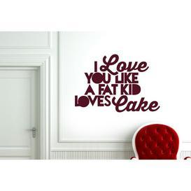 image-I Love You Like a Fat Kid Loves Cake Wall Sticker East Urban Home Colour: Burgundy, Size: Medium