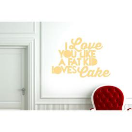 image-I Love You Like a Fat Kid Loves Cake Wall Sticker East Urban Home Colour: Beige, Size: Medium