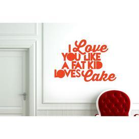 image-I Love You Like a Fat Kid Loves Cake Wall Sticker East Urban Home Colour: Orange, Size: Medium
