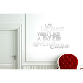 image-I Love You Like a Fat Kid Loves Cake Wall Sticker East Urban Home Colour: Shiny Silver, Size: Large