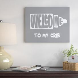 image-'Welcome Crib Gray' - Wrapped Canvas Typography Print East Urban Home Size: 28 cm H x 36 cm W x 3 cm D