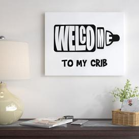 image-'Welcome Crib White' - Wrapped Canvas Typography Print East Urban Home Size: 20 cm H x 25 cm W x 3 cm D