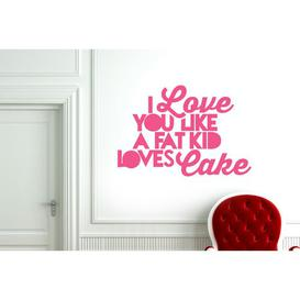 image-I Love You Like a Fat Kid Loves Cake Wall Sticker East Urban Home Colour: Pink, Size: Large